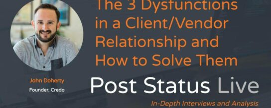 Post Status Live — John Doherty about client/vendor relationships